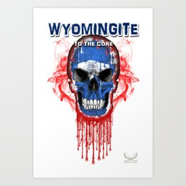 To The Core Collection: Wyoming Art Print