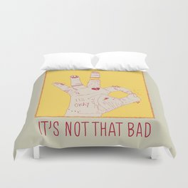 It's Not That Bad Duvet Cover