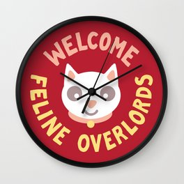 Welcome Feline Overlords Wall Clock