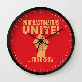Procrastinators Unite Tomorrow (Red) Wall Clock