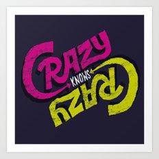 Crazy Knows Crazy Art Print
