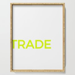 Invest, Trade, & Stock Print For Investors & Money Traders Serving Tray