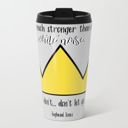 """""""You're so much stronger than all of the white noise."""" Jughead Jones Riverdale Quote Metal Travel Mug"""