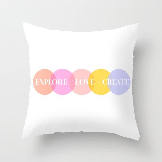EXPLORE // LOVE // CREATE Throw Pillow