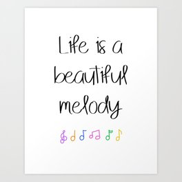 Life is a beautiful melody Art Print