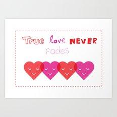 True Love Never Fades Art Print