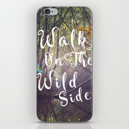 Walk on the wild side iPhone Skin