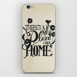 There's No Place Like Home iPhone Skin
