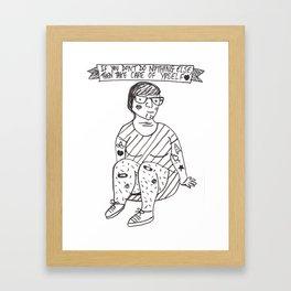 We Don't Break Easy Framed Art Print