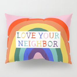 Love Your Neighbor Rainbow LGBTQ Affirming Church Pillow Sham