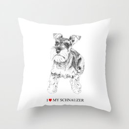 I love my Schnauzer Throw Pillow