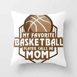 Basketball Player Calls Me Mom Sport Gift Throw Pillow