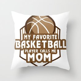 Basketball Player Calls Me Mom Sport Gift Throw Pillow