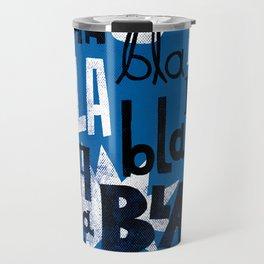 Bla bla bla II Travel Mug