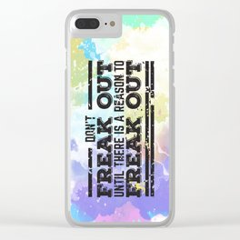 Don't Freak Out Clear iPhone Case