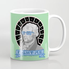 "ALEXANDER ""FIGHT ME"" HAMILTON Coffee Mug"