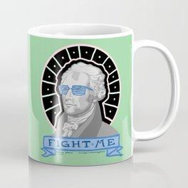 "ALEXANDER ""FIGHT ME"" HAMILTON Coffee Mug"