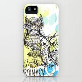 ANYTHING BUT ORDINARY iPhone Case