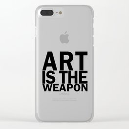 Art is the weapon. (in black) Clear iPhone Case