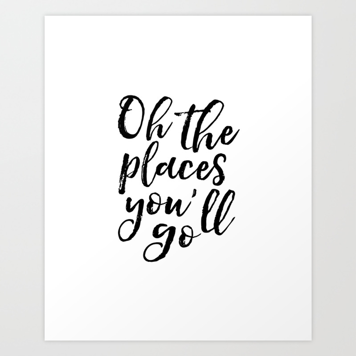 graphic regarding Oh the Places You'll Go Printable referred to as Typography Print Printable Wall Artwork Oh the Puts Youll Shift Nursery Decor Stylish Experience Push Artwork Print