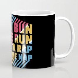 Mom Gift Messy Bun Coffee Run Gangsta Rap Lunchtime Nap Coffee Mug