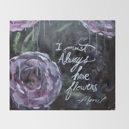 I Must Always Have Flowers Monet Throw Blanket