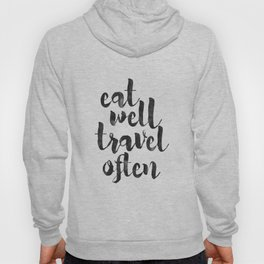 printable art,eat well travel often,kitchen decor,travel sign,travel gifts,quote prints,inspiration Hoody