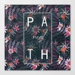 REAL P A T H Canvas Print