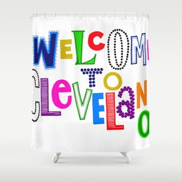 Welcome to Cleveland Shower Curtain