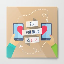 All you need is...) Metal Print