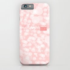Beauty is not in the face; beauty is a light in the heart. Slim Case iPhone 6s