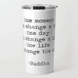 Make the moments count Travel Mug