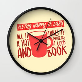 Being Happy is Easy (Hot Beverage & Books) Wall Clock