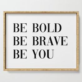 be bold Serving Tray
