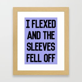 I FLEXED Framed Art Print
