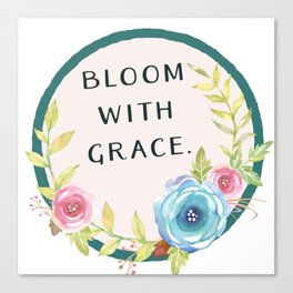 Bloom with Grace Canvas Print