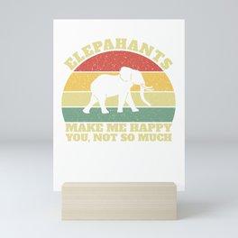 Funny Elephant Make Me Happy You Not So Much Mini Art Print