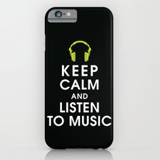 Keep Calm and Listen to Music Slim Case iPhone 6