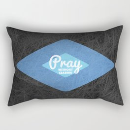 Pray Without Ceasing - 1 Thessalonians 5:17 Rectangular Pillow