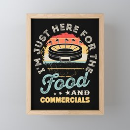 I'm Just Here for the Food And Commercials - Halftime Show Framed Mini Art Print