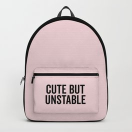 Cute But Unstable Funny Quote Backpack