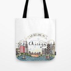 We Belong in Chicago Tote Bag