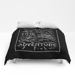 TIME FOR ADVENTURE (BW) Comforters