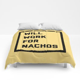 Work For Nachos Funny Quote Comforters