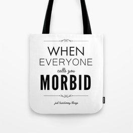 Just Taxidermy Things: Morbid Tote Bag