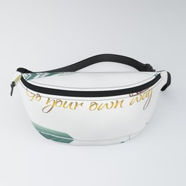 Go your own way Fanny Pack