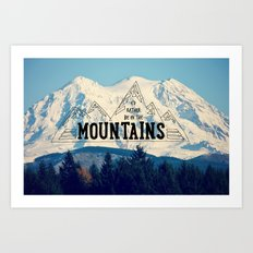 I'd Rather be in the Mountains Art Print