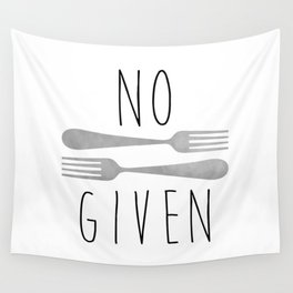 No Forks Given Wall Tapestry