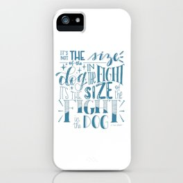 It's not the size of the dog iPhone Case