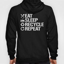 Eat Sleep Recycle Repeat Ecofriendly Environment Hoody
